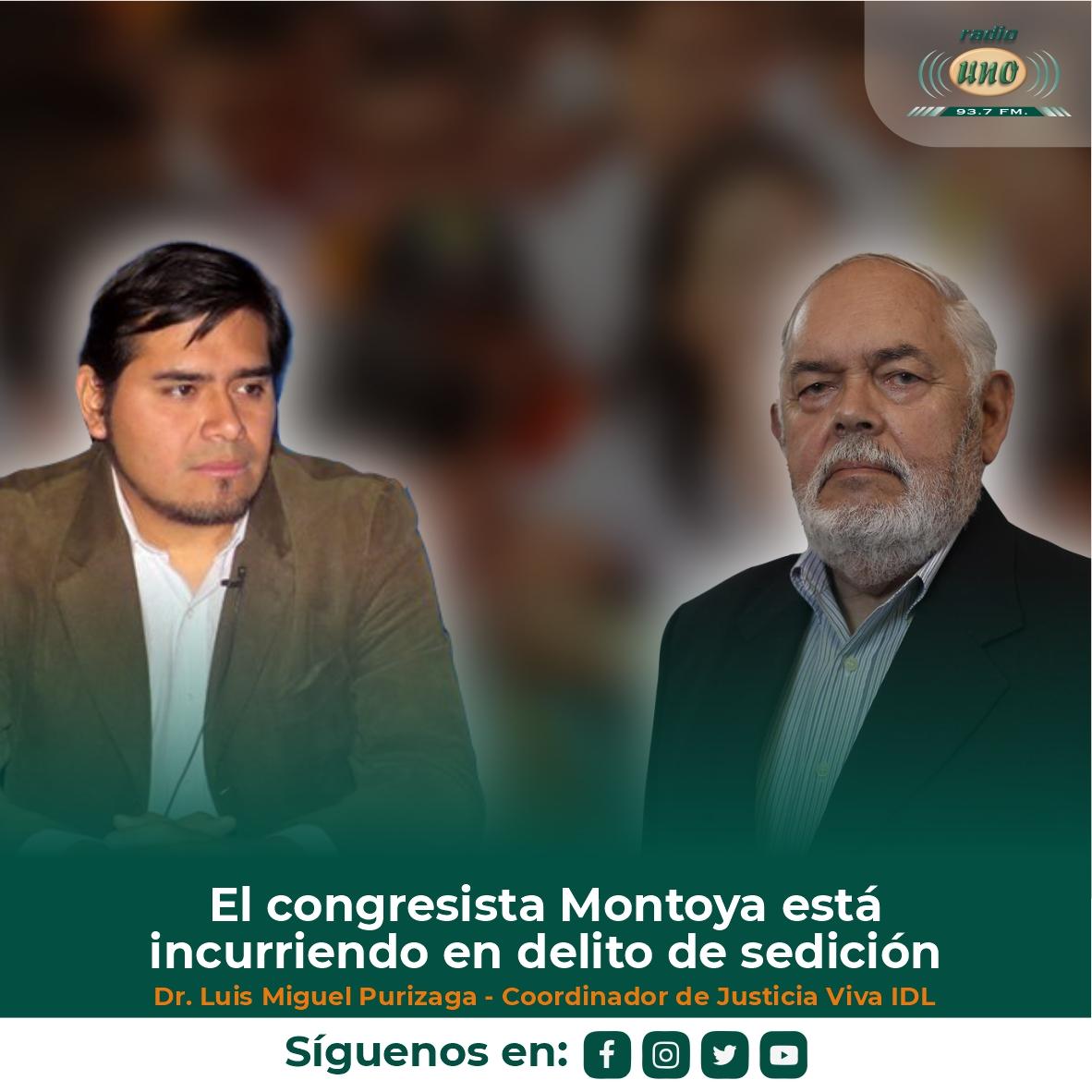 El congresista Montoya está incurriendo en delito de sedición