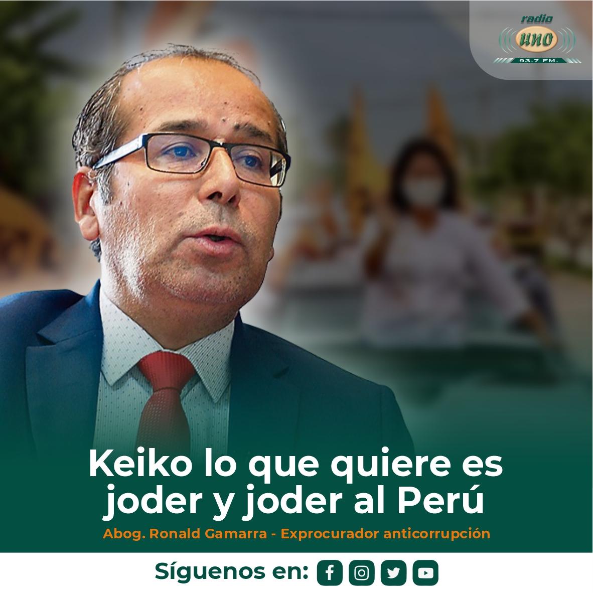 Keiko lo que quiere es joder y joder al Perú