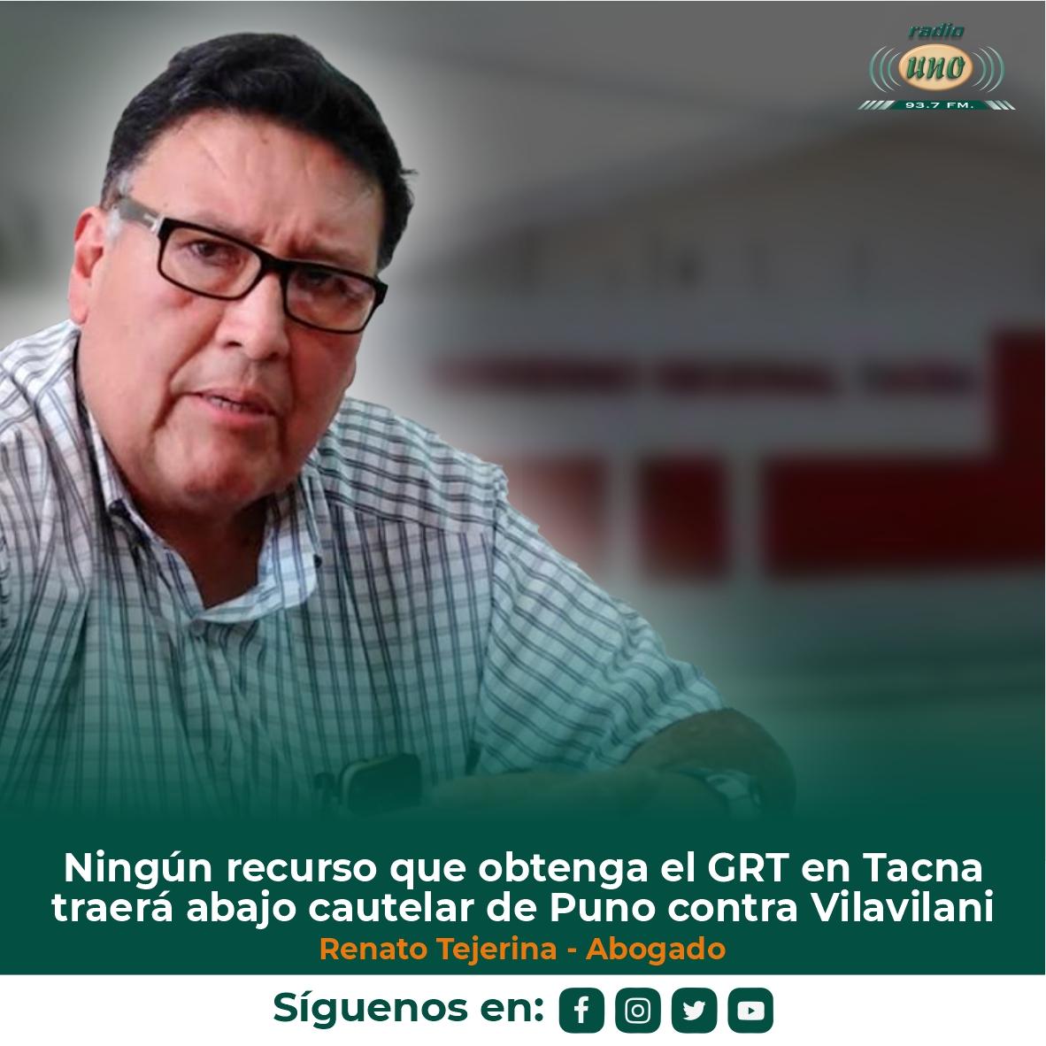 Ningún recurso que obtenga el GRT en Tacna traerá abajo cautelar de Puno contra Vilavilani