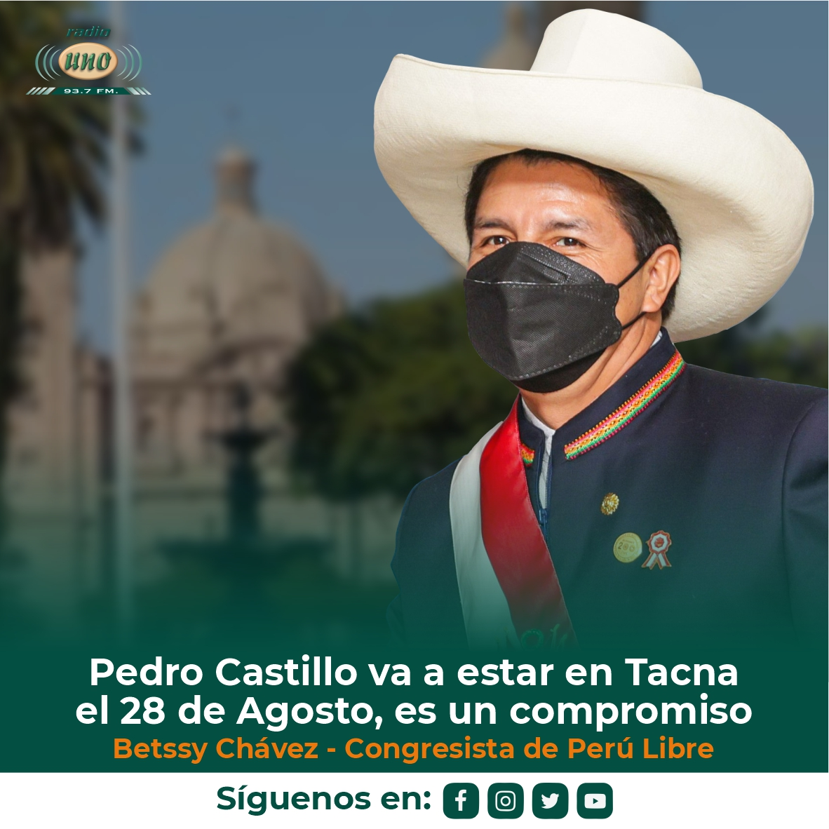 Pedro Castillo va a estar en Tacna el 28 de Agosto, es un compromiso