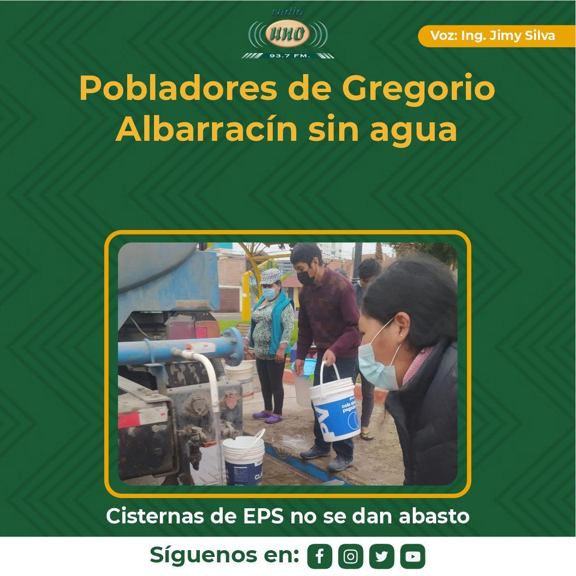 Pobladores de Gregorio Albarracín sin agua. Cisternas de EPS no se dan abasto.
