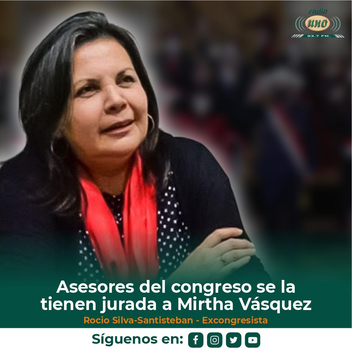 Asesores del congreso se la tienen jurada a Mirtha Vásquez